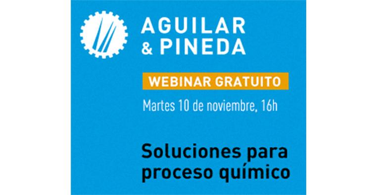 Webinar Soluciones para proceso químico, con Aguilar & Pineda
