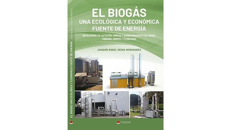 Todo sobre el biogás en una publicación de Joaquín Reina
