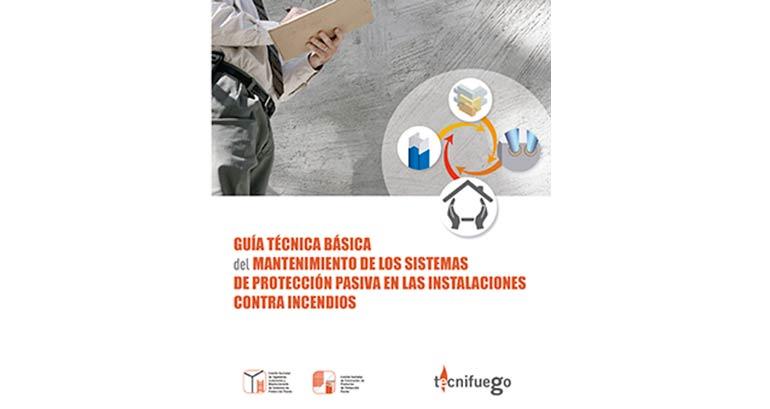 Tecnifuego edita su Guía Técnica Básica del mantenimiento de los sistemas de protección pasiva